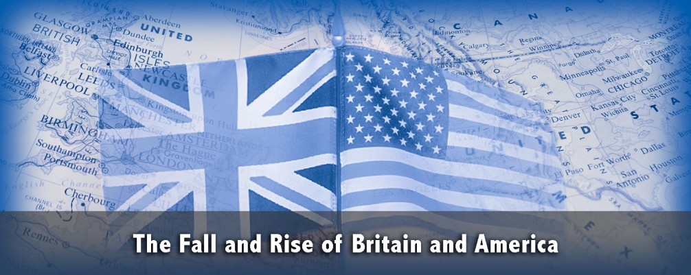 The Fall and Rise of Britain and America