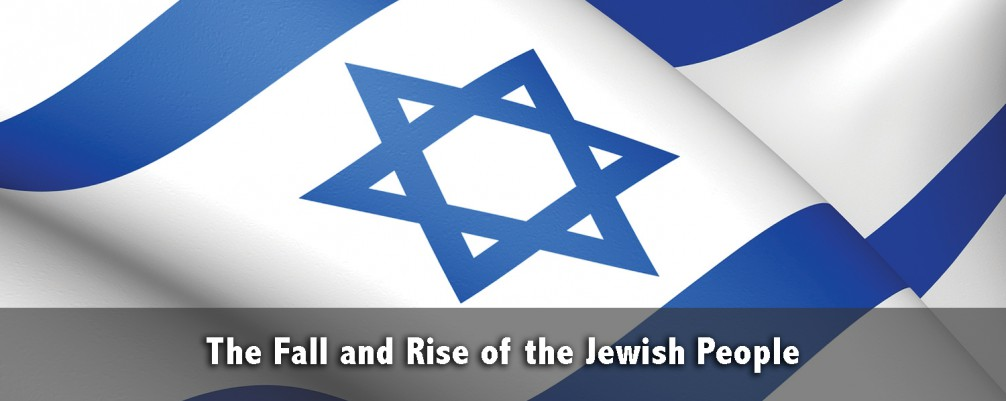 The Fall and Rise of the Jewish People