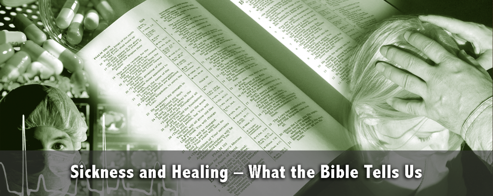 Sickness and Healing – What the Bible Tells Us