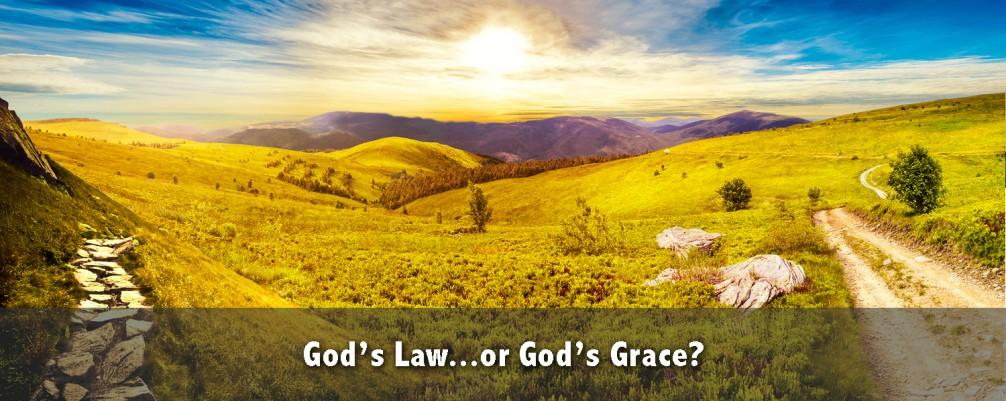 God's Law or God's Grace?