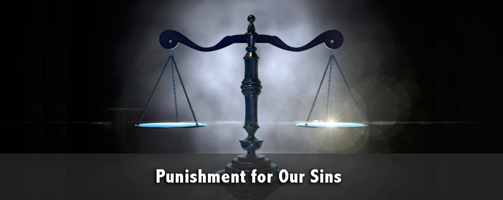Punishment For Our Sins